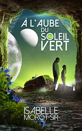 Livre d'Isabelle Morot-Sir 'À l'aube du soleil vert'