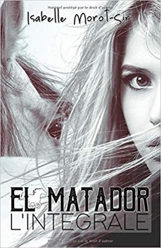 "Livre d'Isabelle Morot-Sir ""El Matador l'intégrale"""