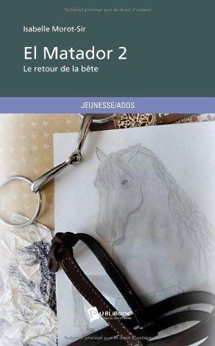 """Livre d'Isabelle Morot-Sir """"El matador 2 : Le retour de la bête"""""""