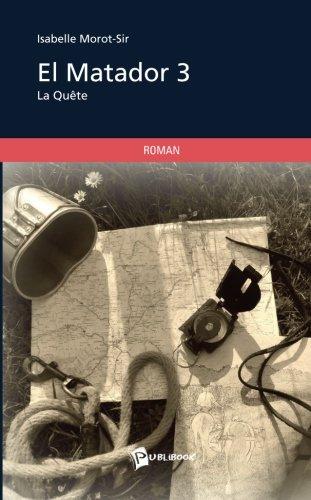 """Livre d'Isabelle Morot-Sir """"El Matador T3 : La quête"""""""