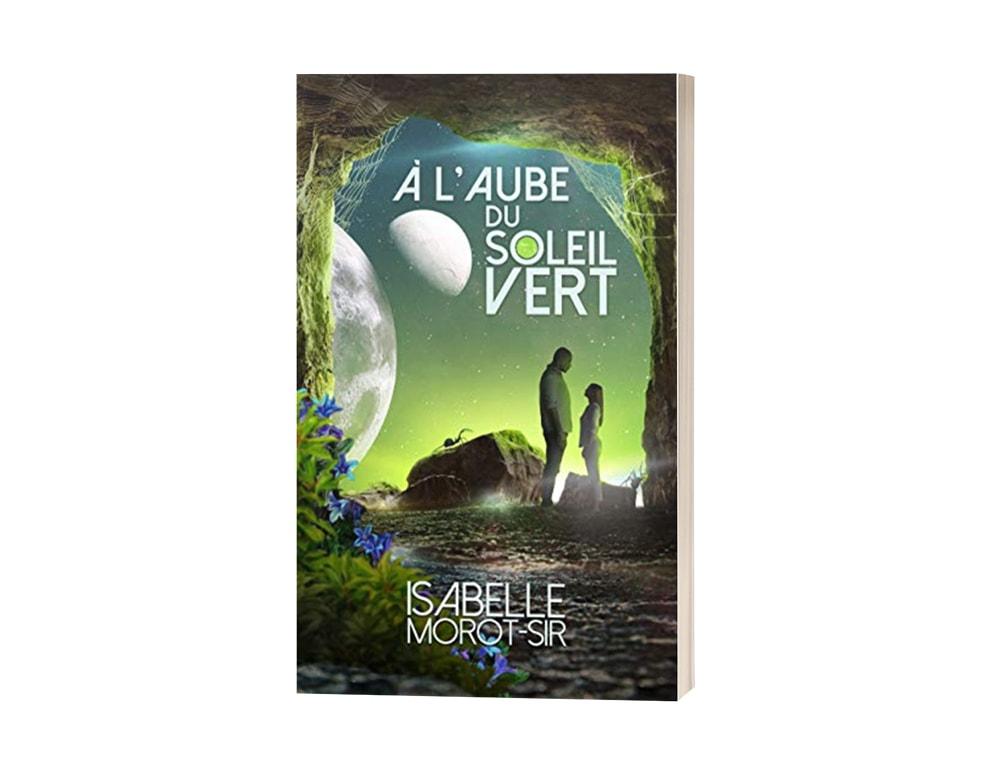 "Livre ""À l'aube du soleil vert"" d'Isabelle Morot-Sir"