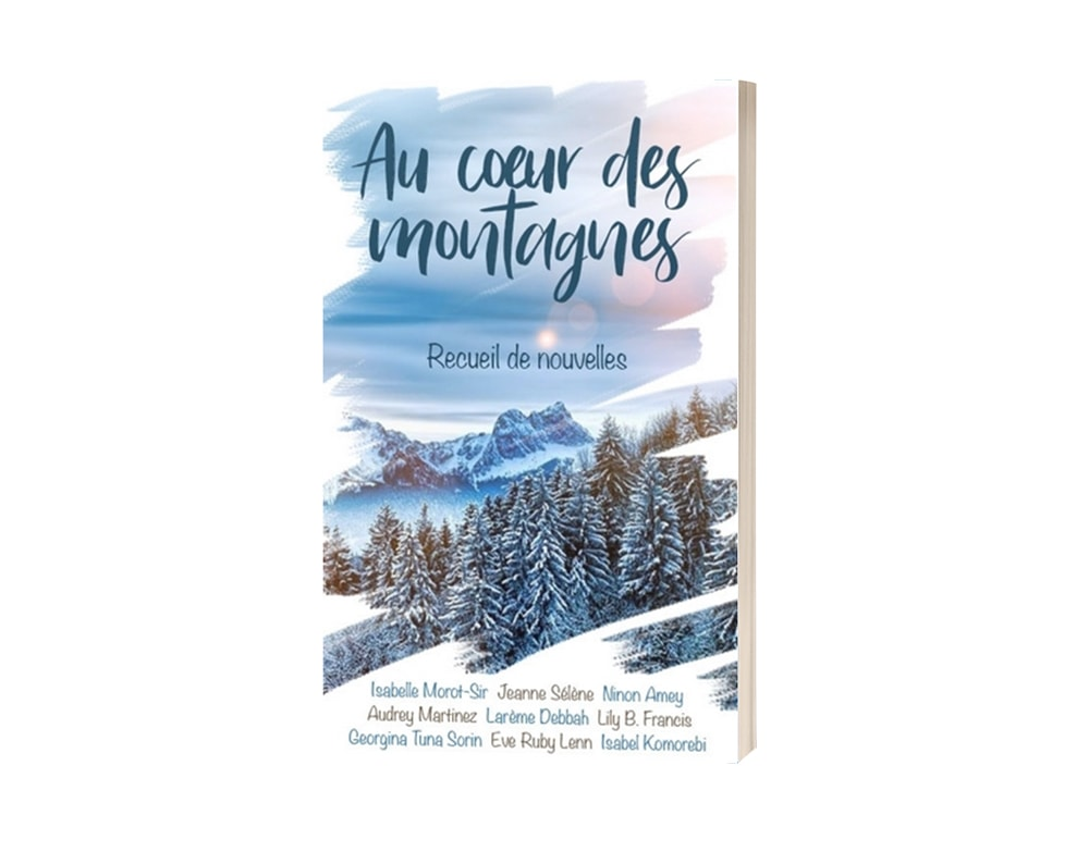 """Recueil collectif """"Au cœur des montagnes"""" auquel Isabelle Morot-Sir a participé"""