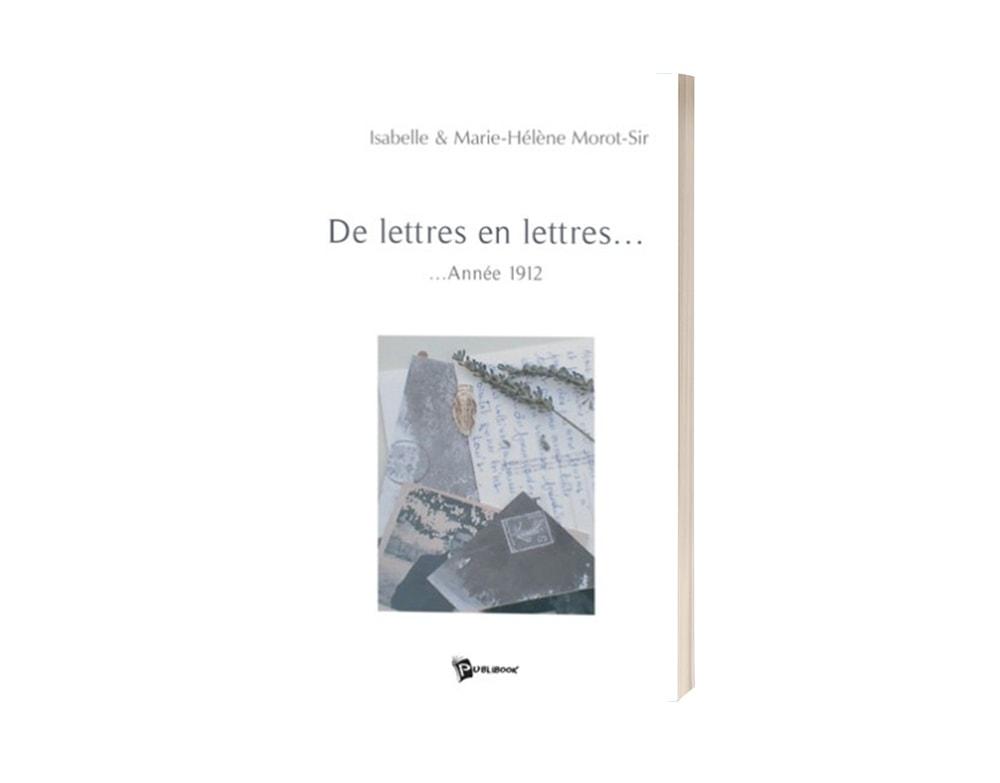 """Livre """"De lettres en lettres année 1912"""" d'Isabelle Morot-Sir et Marie-Hélène Morot-Sir"""