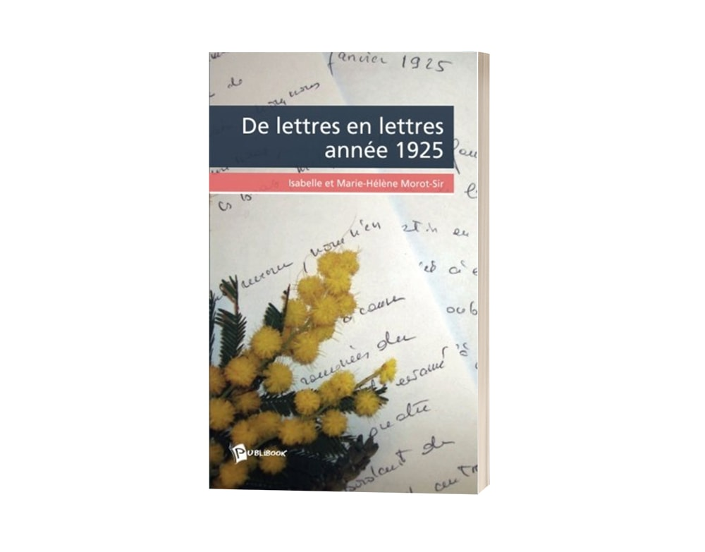 """Livre """"De lettres en lettres année 1925"""" d'Isabelle Morot-Sir et Marie-Hélène Morot-Sir"""