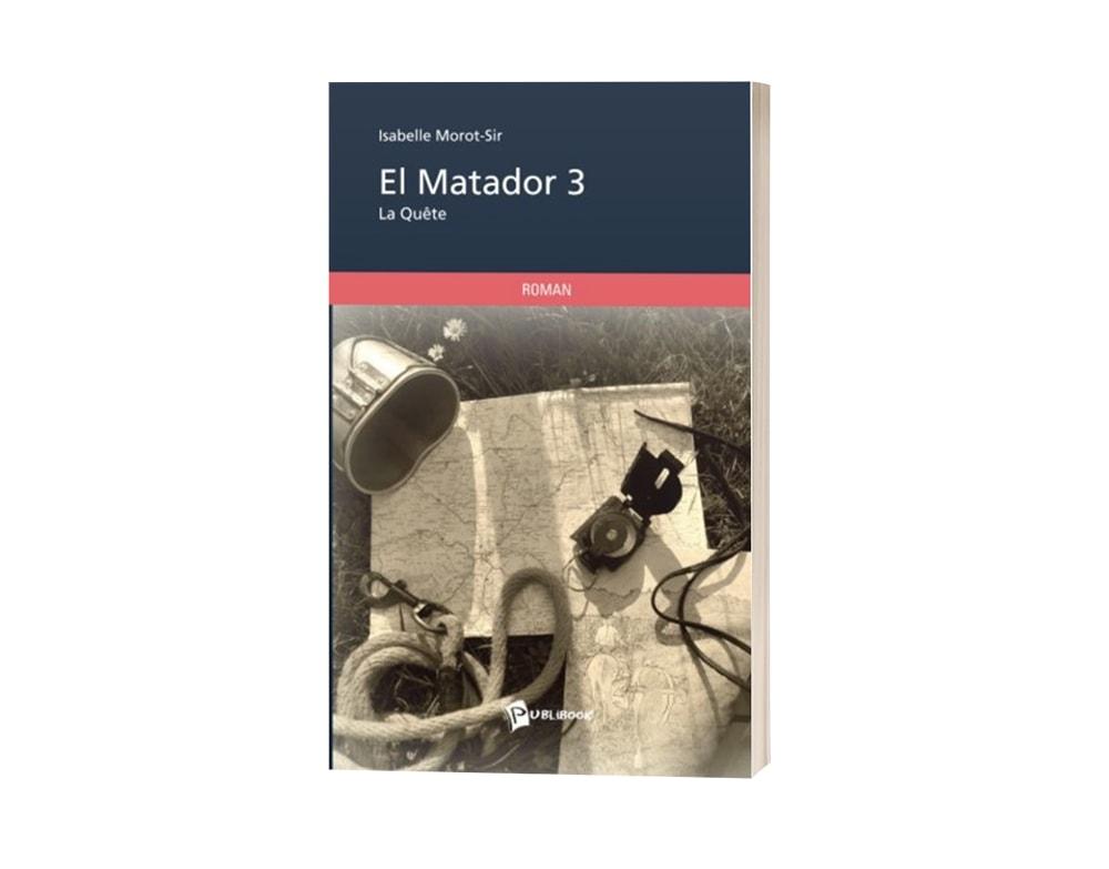 """Livre """"El matador T3 : La quête"""" d'isabelle Morot-Sir"""