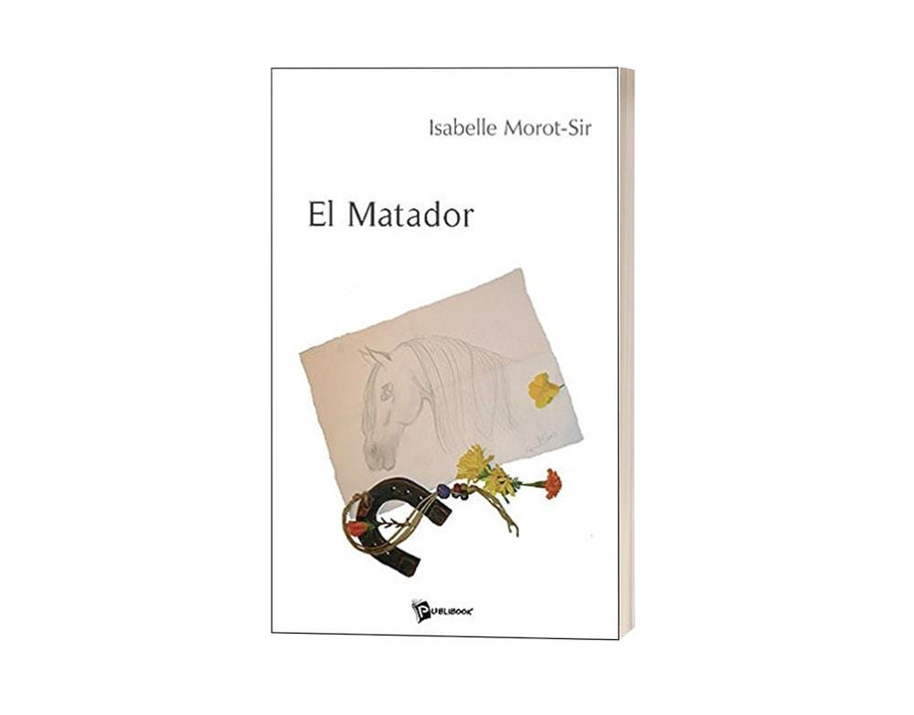 """Livre """"El matador"""" d'Isabelle Morot-Sir"""