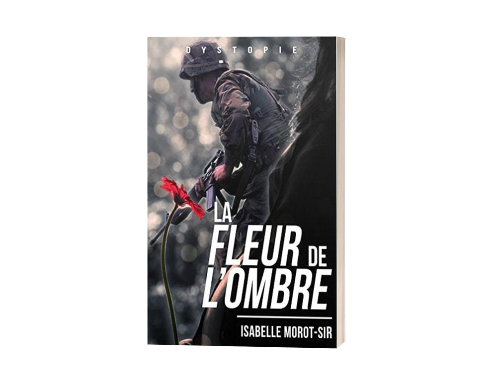 """Livre """"La fleur de l'ombre"""" d'Isabelle Morot-Sir"""
