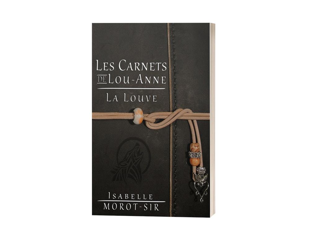 """Livre """"Les carnets de Lou-Anne T1 ; La louve"""" d'Isabelle Morot-Sir"""