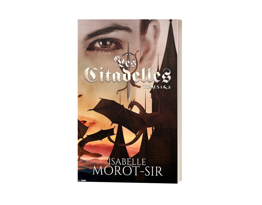 "Livre ""Les citadelles T1 & T2"" d'Isabelle Morot-Sir"