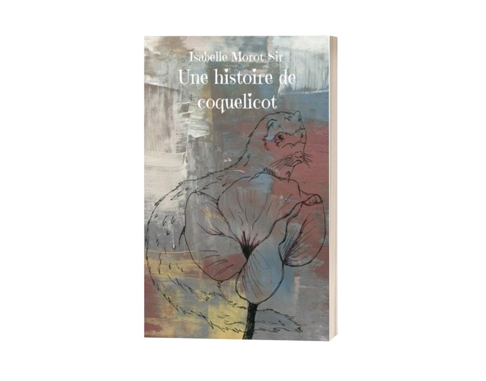"""Livre """"Une histoire de coquelicot"""" d'Isabelle Morot-Sir"""