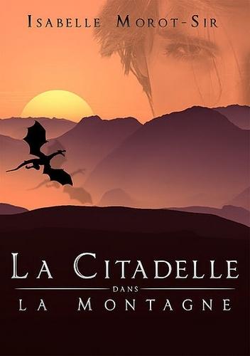 """Livre d'Isabelle Morot-Sir """"La citadelle dans la montagne"""""""