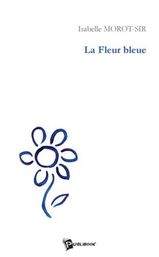 """Livre d'Isabelle Morot-Sir """"La fleur bleue"""""""