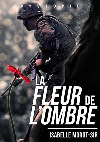 """Livre d'Isabelle Morot-Sir """"La fleur de l'ombre"""""""