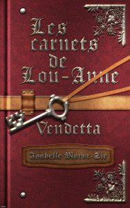 Livre d'Isabelle Morot-Sir 'Les carnets de Lou-Anne T3 : Vendetta'