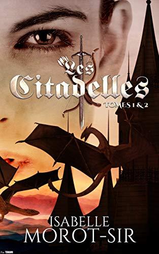 "Livre d'Isabelle Morot-Sir ""Les citadelles T1 & T2"""