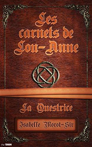 """Livre d'Isabelle Morot-Sir """"Les carnets de Lou-Anne T2 : La questrice"""""""